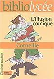 echange, troc Pierre Corneille, Fanny Marin - L'illusion comique (Livre de l'élève)