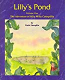 The Adventure of Silly Willy Caterpillie (Lilly's Pond)