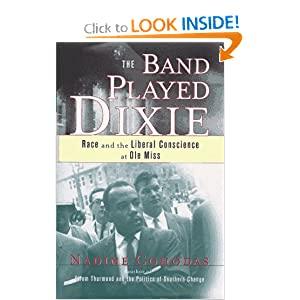 The Band Played Dixie: Race and the Liberal Conscience at Ole Miss Nadine Cohodas