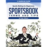 Sports Betting for Beginners: Sportsbook Terms & Tips ~ Rudy Williams