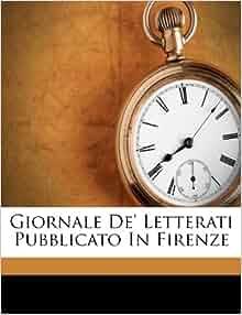 Giornale De Letterati Pubblicato In Firenze Anonymous
