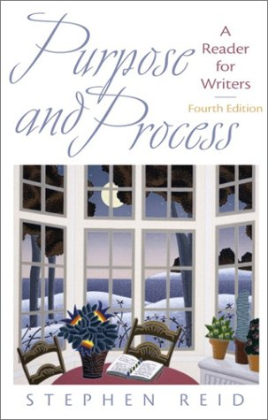 Purpose and Process: A Reader for Writers (4th Edition)