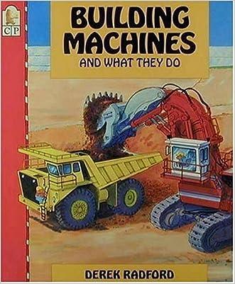 Building Machines and What They Do written by Derek Radford