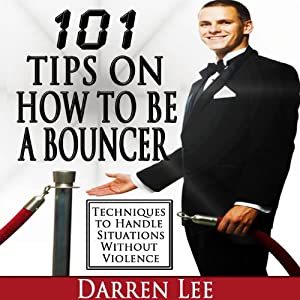 101 Tips on How to Be a Bouncer Audiobook