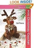 Mini Christmas Crochet (Twenty to Make)