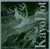 Choirs of the Eye by Kayo Dot (2003) Audio CD