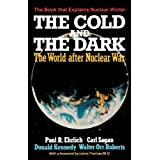 The Cold and the Dark: The World After Nuclear War ~ Paul Ehrlich