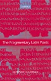 The Fragmentary Latin Poets: Edited with Commentary (0199265798) by Courtney, Edward