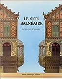 echange, troc Dominique Rouillard - Le site balnéaire