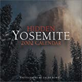 Hidden Yosemite 2002 Calendar (0941807479) by Rowell, Galen