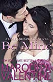 Be Mine: Holland Springs, Book 6 (Contemporary Romance)