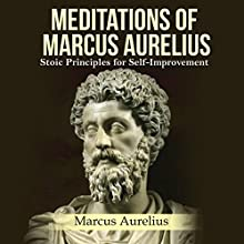 Meditations of Marcus Aurelius: Stoic Principles for Self-Improvement | Livre audio Auteur(s) : Marcus Aurelius Narrateur(s) : Kevin Theis