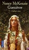 echange, troc Nancy McKenzie - Guenièvre, Tome 1 : L'enfant reine