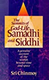 img - for The Summits of God-Life: Samadhi and Siddhi : Liberation, Enlightenment, Nirvana and Realisation book / textbook / text book