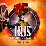 Iris: Cirque Du Soleil