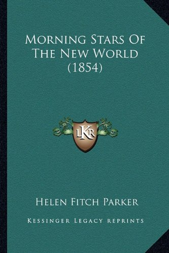 Morning Stars of the New World (1854)