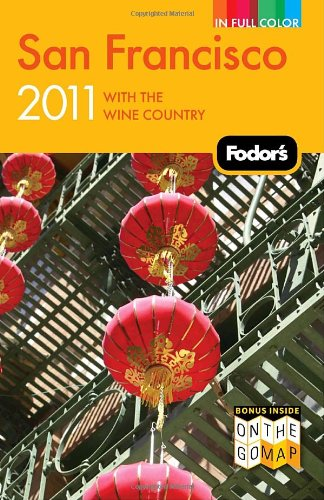 Fodor'S San Francisco 2011: With The Wine Country (Full-Color Travel Guide)