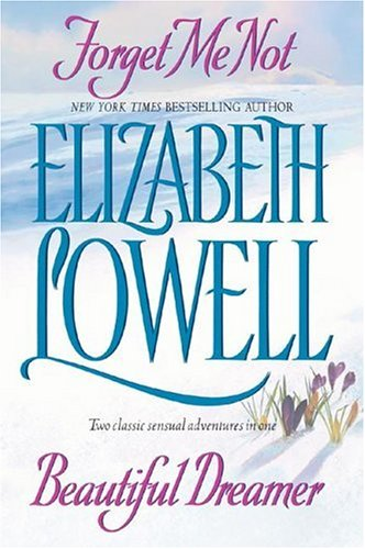 Forget Me Not and Beautiful Dreamer, ELIZABETH LOWELL