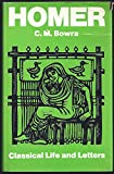 Homer (Classical life and letters) (0684129868) by Bowra, C. M