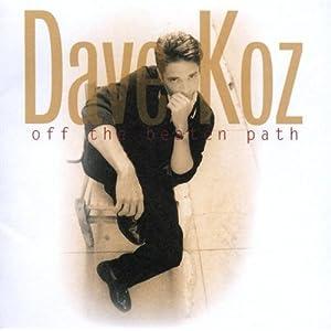 Dave Koz -  Off The Beaten Path