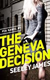 The Geneva Decision (Pia Sabel Thrillers)
