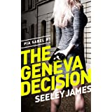 The Geneva Decision (Sabel Security Thrillers Book 1) ~ Seeley James