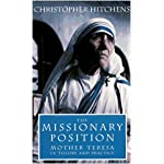 The Missionary Position: Mother Teresa in Theory and Practice book cover