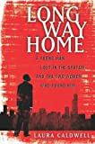 Long Way Home: A Young Man Lost in the System and the Two Women Who Found Him (1439100233) by Caldwell, Laura
