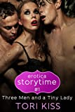 Erotica Storytime #1 - Three Men and a Tiny Lady
