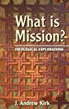 What is Mission?: Some Theological Explorations