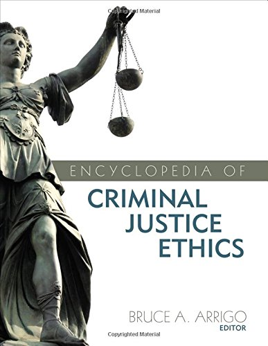 ethics in criminal justice Ethics in criminal procedure and criminal justice actions and inactions all have  moral implications they are either right or wrong depending.