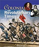 Colonial and Revolutionary Times: A Watts Guide (Watts Reference) (053115453X) by Burgan, Michael