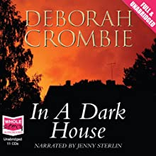 In a Dark House (       UNABRIDGED) by Deborah Crombie Narrated by Jenny Sterlin