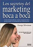 img - for Los Secretos del Marketing Boca a Boca (Spanish Edition) book / textbook / text book