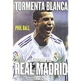 Tormenta blanca: La historia del Real Madrid (1902-2012)