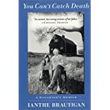 You Can't Catch Death: A Daughter's Memoirby Ianthe Brautigan