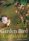 Garden Bird Confidential: Discover the hidden world of garden birds