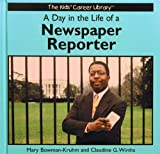 img - for A Day in the Life of a Newspaper Reporter (Kids' Career Library) book / textbook / text book