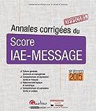 echange, troc Association Score IAE Message - Annales corrigées du Score IAE-Message 2015