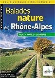 echange, troc David Melbeck, Jean Chevallier, Collectif - Balades nature en Rhône-Alpes, Pila, Forez, Lyonnais 2004