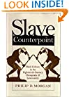 Slave Counterpoint: Black Culture in the Eighteenth-Century Chesapeake and Lowcountry (Published for the Omohundro Institute of Early American Hist)