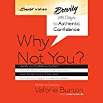 Why Not You?: 28 Days to Authentic Confidence | Valorie Burton