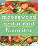 Moosewood Restaurant Favorites: The 250 Most-Requested, Naturally Delicious Recipes from One of Americas Best-Loved Restaurants