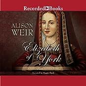 Elizabeth of York: A Tudor Queen and Her World | [Alison Weir]