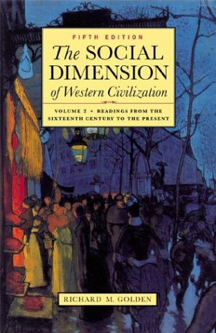 The Social Dimension of Western Civilization, Vol. 2: Readings from...