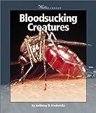 Bloodsucking Creatures (Watts Library(tm): Animals)