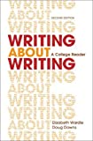 img - for Writing about Writing: A College Reader 2nd edition by Wardle, Elizabeth, Downs, Douglas (2014) Paperback book / textbook / text book