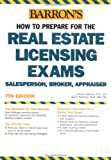 How to Prepare for the Real Estate Licensing Exams: Salesperson, Broker, Appraiser (Barrons Real Estate Licensing Exams: Salesperson, Broker, Appraiser)