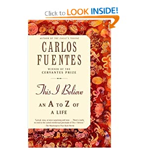 This I Believe - Carlos Fuentes