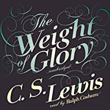 The Weight of Glory (       UNABRIDGED) by C. S. Lewis Narrated by Ralph Cosham